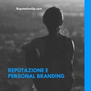 Reputazione e personal branding. La web reputation è importante per la propria reputazione personale
