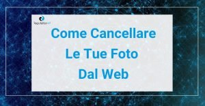 Come Rimuovere Immagini Da Google E Cancellare Foto Dal Web guida reputationup
