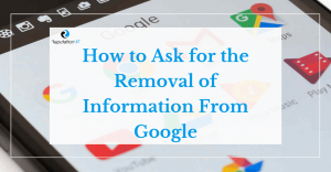 How to Ask for the Removal of Information From Google [GUIDE 2020] reputationup