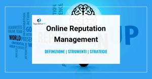 online reputation management definizione strumenti strategie guida 2021 reputationup
