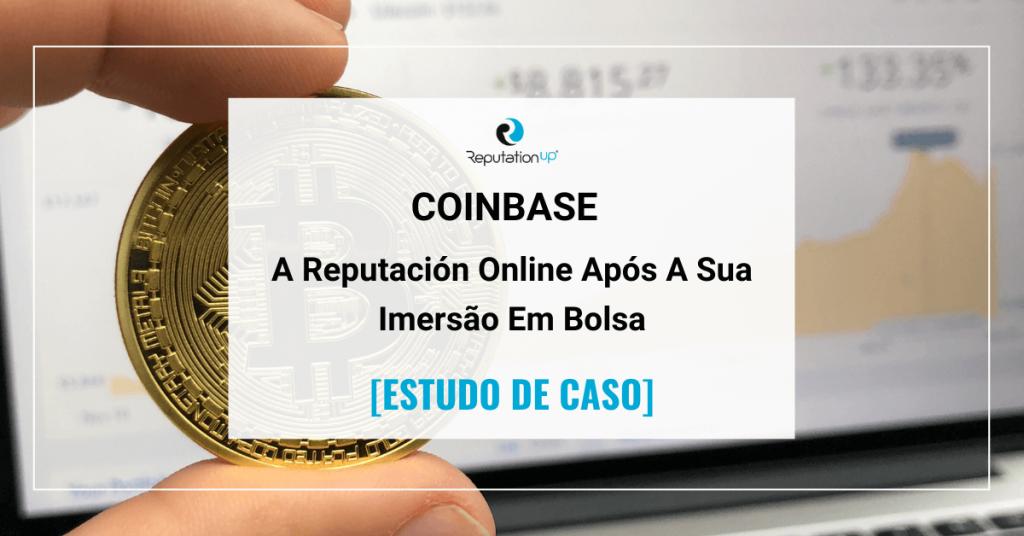 A Reputación Online De Coinbase Após A Sua Imersão Em Bolsa [ESTUDO DE CASO] ReputationUP