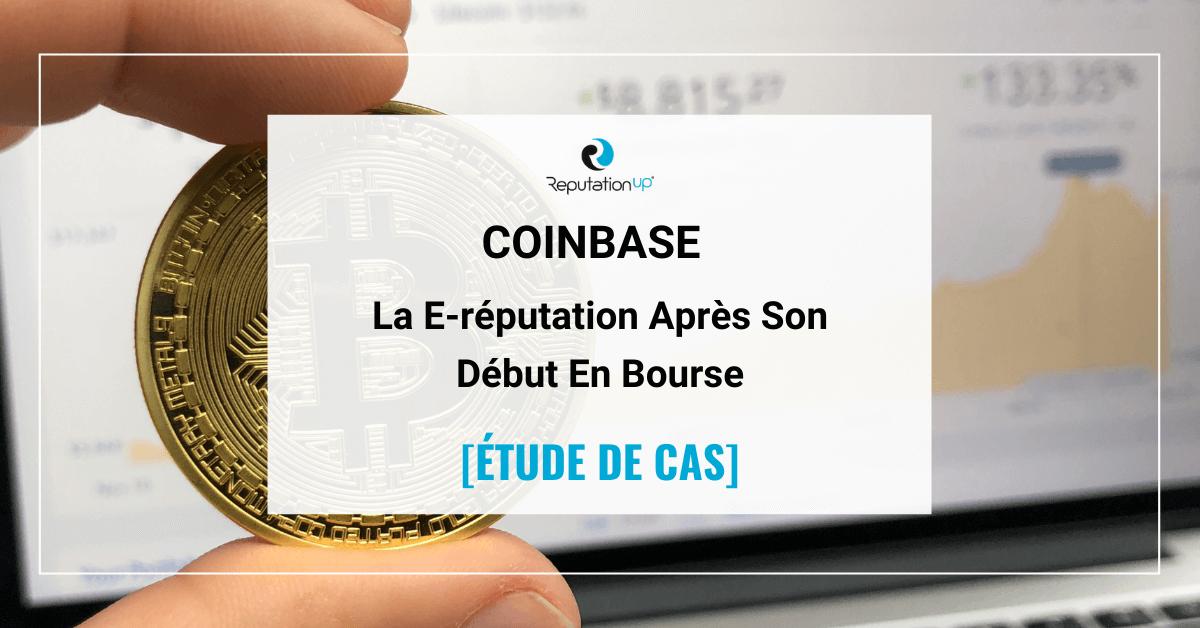 La E-réputation De Coinbase Après Son Début En Bourse [ÉTUDE DE CAS] ReputationUP