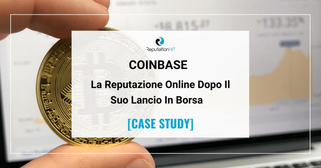 La Reputazione Online Di Coinbase Dopo Il Suo Lancio In Borsa [CASE STUDY] ReputationUP