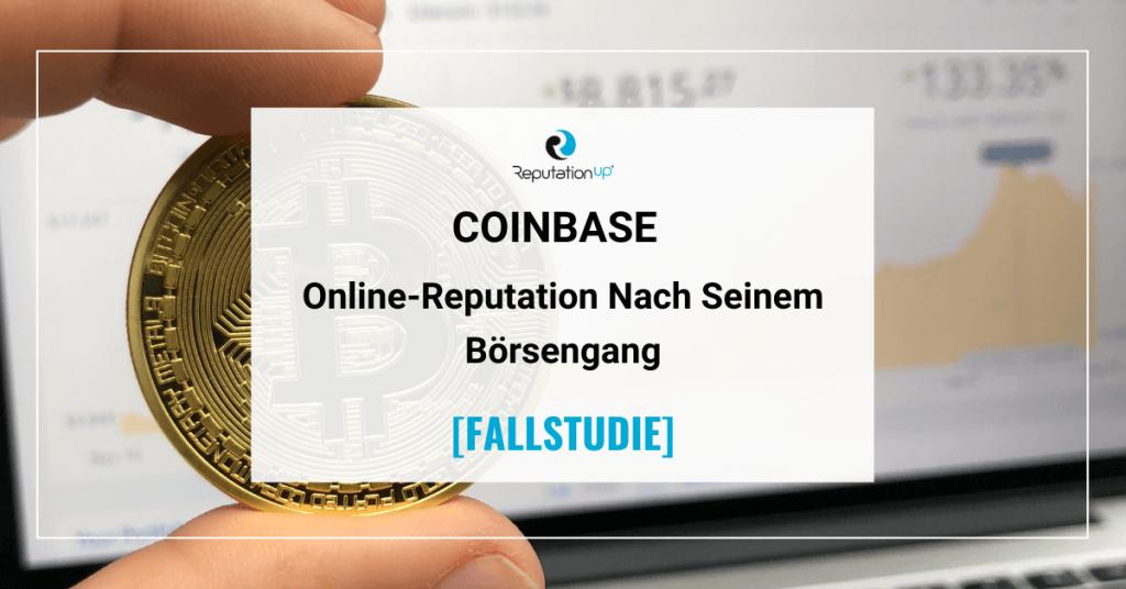 Online-Reputation Von Coinbase Nach Seinem Börsengang [FALLSTUDIE] ReputationUP