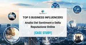 Top 5 Business Influencers Analisi Del Sentiment e Della Reputazione Online [CASE STUDY] ReputationUP