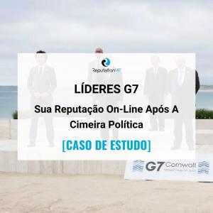 A Reputação Online Dos Sete Líderes do G7 [CASO DE ESTUDO]. ReputationUP. 2021