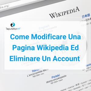 Come Modificare Una Pagina Di Wikipedia Ed Eliminare Un Account [Guida 2021] ReputationUP