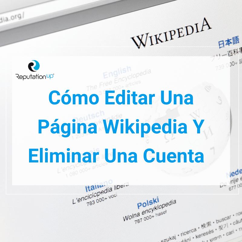 Cómo Editar Una Página Wikipedia Y Eliminar Una Cuenta [GUÍA 2021] ReputationUP