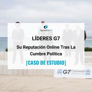 La Reputación Online De Los Siete Líderes Del G7 [CASO DE ESTUDIO] ReputationUP