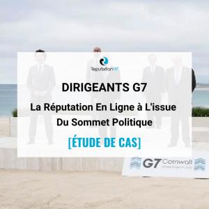 La Réputation En Ligne Des Sept Dirigeants du G7 [ÉTUDE DE CAS]. ReputationUP. 2021