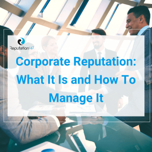 Corporate Reputation what it is and how to manage it ReputationUP