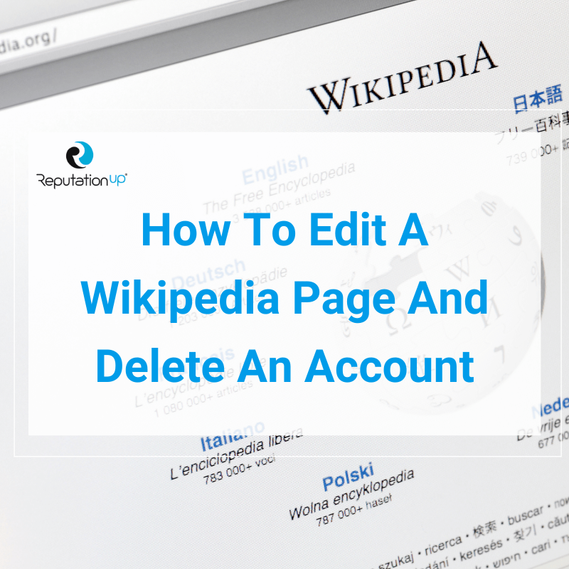 How To Edit A Wikipedia Page And Delete An Account [Guide 2021] ReputationUP