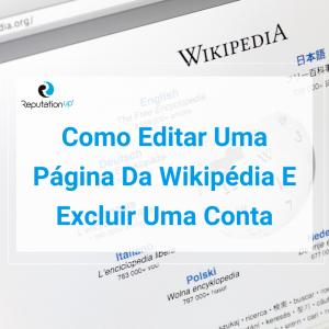 Como Editar Uma Página Da Wikipédia E Excluir Uma Conta [Guia 2021] ReputationUP