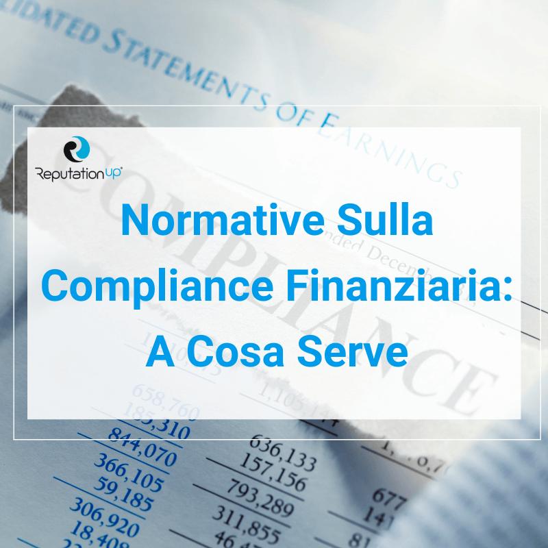 Normative Sulla Compliance Finanziaria Cos'è E A Cosa Serve [2021] ReputationUP