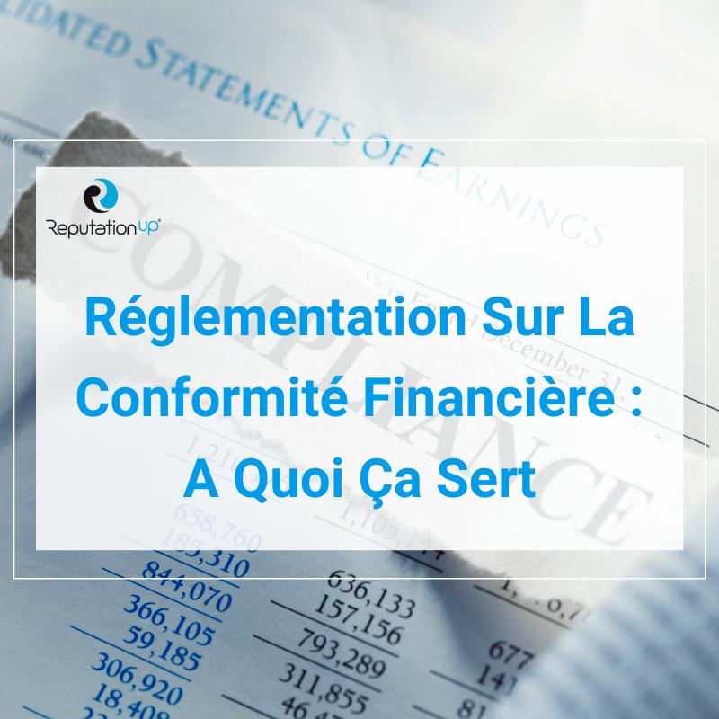 Réglementation Sur La Conformité Financière Qu'est-Ce Que C'est Et A Quoi Ça Sert [2021] ReputationUP