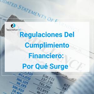 Regulaciones Del Cumplimiento Financiero Qué Es Y Por Qué Surge [2021] ReputationUP