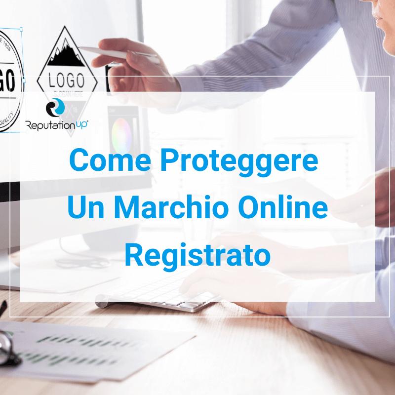 Come Proteggere Un Marchio Online Registrato ReputationUP