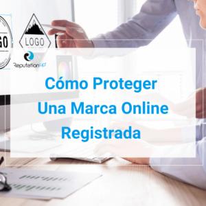 Cómo Proteger Una Marca Online Registrada ReputationUP