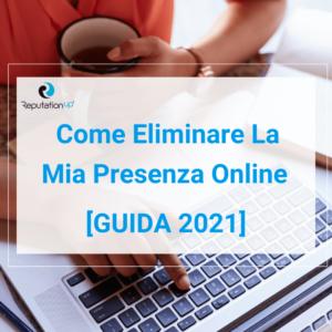 Come Eliminare La Mia Presenza Online [GUIDA 2021] ReputationUP