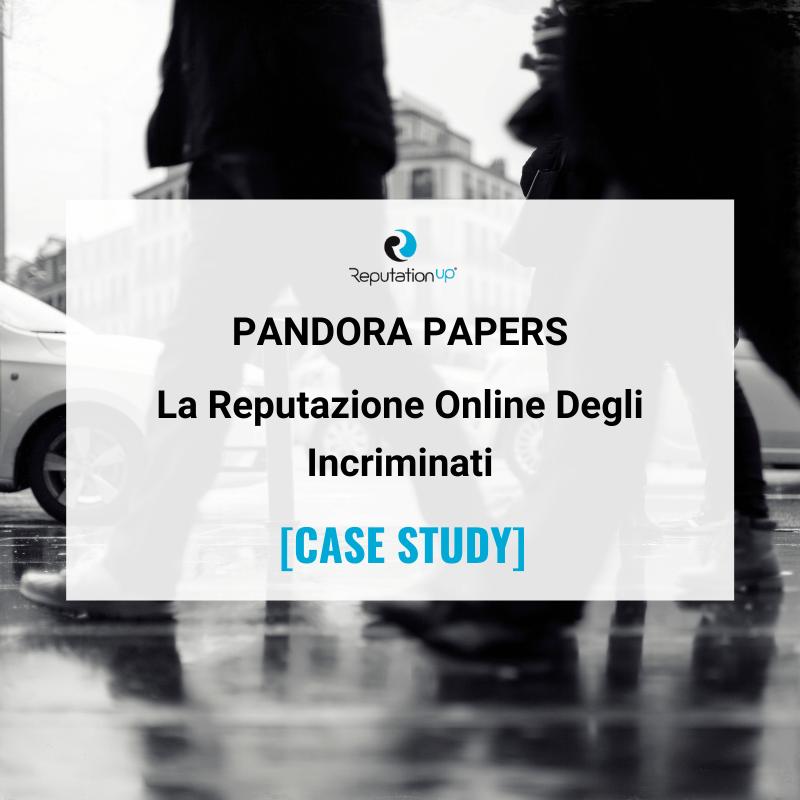 Pandora Papers La Reputazione Online Degli Incriminati ReputationUP